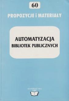 """Automatyzacja bibliotek publicznych :materiały z ogólnopolskiej konferencji """"Automatyzacja bibliotek publicznych"""", Warszawa, 24-26 listopada 2004"""