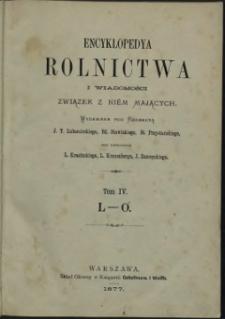 Encyklopedya rolnictwa i wiadomości związek z niem mających T. 4 : L - O