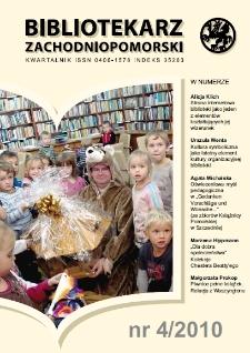 Bibliotekarz Zachodnio-Pomorski : biuletyn poświęcony sprawom bibliotek i czytelnictwa Pomorza Zachodniego. R.51, 2010 nr 4 (137)