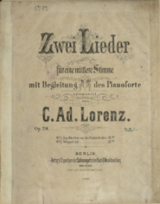 Zwei Lieder : für eine mittlere Stimme : mit Begleitung des Pianoforte : Op. 28