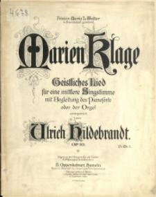 Marien Klage : geistliches Lied : für eine mittlere Singstimme mit Begleitung des Pianoforte oder der Orgel : Op. 10