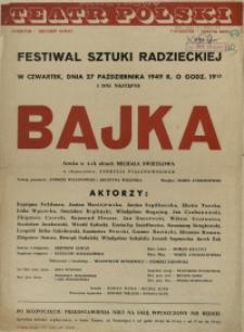 """[Afisz. Inc.:] Festiwal Sztuki Radzieckiej [...] """"Bajka"""" sztuka w 4-ch aktach Michała Swietłowa [...]"""