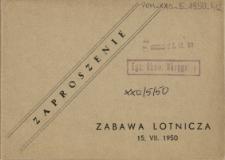 Zaproszenie : Zabawa Lotnicza 15.VII.1950 [Inc.:] Dowództwo Wojsk Lotniczych ma zaszczyt zaprosić [...]