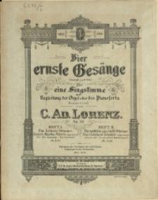 Vier ernste Gesänge : (Gedichte von Fr. Oser) : für eine Singstimme mit Begleitung der Orgel oder des Pianoforte : Op. 58 H. 1