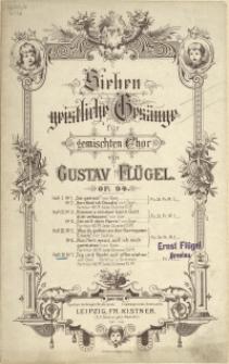 Sieben geistliche Gesänge : für gemischten Chor : Op. 94. H 4