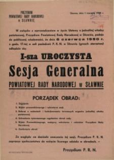 [Afisz. Inc.:] [...] I-sza uroczysta Sesja Generalna Powiatowej Rady Narodowej w Sławnie [...]