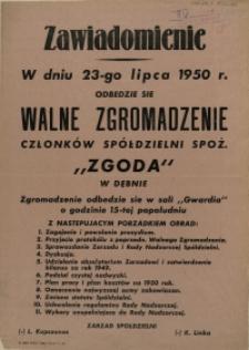 """[Afisz] Zawiadomienie [Inc.:] W dniu 23-go lipca 1950 r. odbędzie się walne zgromadzenie członków Spółdzielni Spoż. """"Zgoda"""" w Dębnie [...]"""