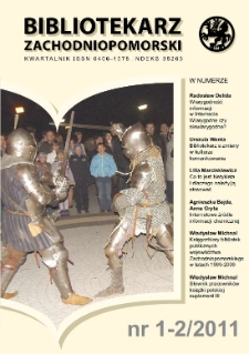Bibliotekarz Zachodnio-Pomorski : biuletyn poświęcony sprawom bibliotek i czytelnictwa Pomorza Zachodniego. R.52, 2011 nr 1-2 (138)
