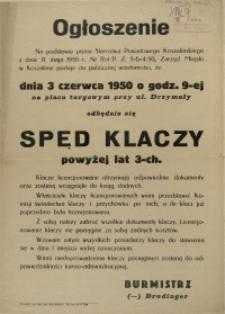 [Afisz] Ogłoszenie [Inc.:] dnia 3 czerwca 1950 o godz. 9-tej na placu targowym przy ul. Drzymały odbędzie się spęd klaczy powyżej lat 3-ch [...]