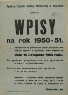 [Afisz. Inc.:] Dyrekcja Ogniska Kultury Plastycznej w Koszalinie ogłasza wpisy na rok 1950-51 [...]