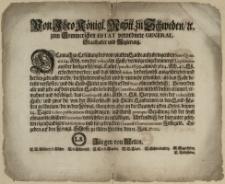 Von Ihro Königl. Maytt. zu Schweden, [et]c. zum Pommerschen Estat verordnete General-Staathalter und Regierung : Demnach zu Erfüllung des vom platten Lande aufzubringenden Stats-Qvanti a 14. Rthl. von der reducirten Hufe, vermöge eingekommener Liqvidation aus der hiesigen Königl. Cam[m]er, pro Ao. 1699. annoch 3654. Rth. 40. Lss. erfordert werden [...] : [Dat.] Gegeben auf den Königl. Schlosse zu Alten Stettin, den 15. Jan. 1700