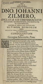 Carmen Lugubre, Qvo Viro [...] Dno. Johanni Zilmero, Inclutae Stetinensium Reip. Senatori [...] Fautori [...] Ultimum Honorem Exhibet