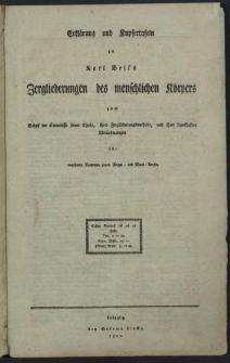 Erklärung und Kupfertafeln zu Karl Bell's Zergliederungen des menschlichen Korpers zum Behuf der Kenntnisse seiner Theile, ihrer Zergliederungsmethode, und ihrer krankhaften Veränderungen