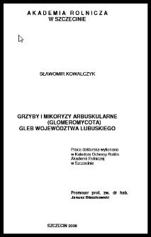 Grzyby i mikoryzy arbuskularne (Glomeromycota) gleb województwa lubuskiego