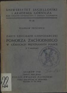 Zarys geografii gospodarczej Pomorza Zachodniego w granicach przyznanych Polsce