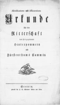 Allodifications- und Assecurations-Urkunde für die Ritterschaft des Herzogthums Hinterpommern und Fürstenthums Cammin