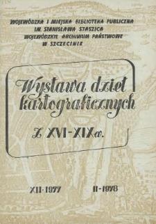 Wystawa dzieł kartograficznych z XVI-XIX wieku. XII 1977 - II 1978