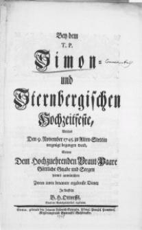 Bey dem T.P. Simon- und Sternbergischen Hochzeitfeste, Welches Den 9. November 1745. zu Alten-Stettin vergnügt begangen ward