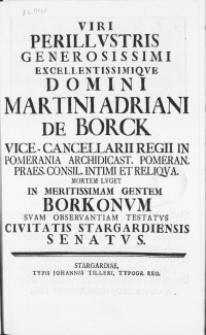 Viri Perillustris Generosissimi [...] Domini Martini Adriani De Borck Vice-Cancellarii Regii In Pomerania [...] Mortem Lvget