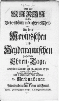 Das von Maria erwehlte Beste, schoenste und sicherste Theil, wolte an dem Moviuschen und Heydemannschen hochzeitlichen Ehren-Tage, als derselbe in Cammin den 31. Augusti 1730. vergnügt celebrirt wurde [...]