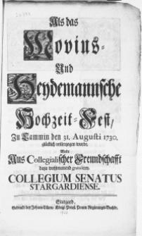 Als das Movius- und Heydemannsche Hochzeit-Fest : Zu Cammin den 31. Augusti 1730. glücklich vollzogen wurde