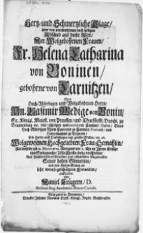 Hertz- und Schmertzliche Klage, über den [...] Abschied aus dieser Welt, Der [...] Fr. Helena Catharina von Boninen, gebohrne von Carnitzen [...] Hn. Casimir Wedige von Bonin [...] Hauptmanns zu Treptow [...] Frau Gemahlin :Als dieselbe am 31. Martii 1702 [...] seelig verschieden