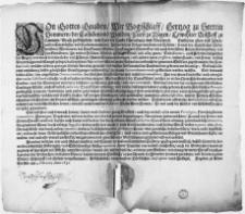 Von Gottes Gnaden, wir Bogischlaff, Hertzog zu Stettin Pommern [...] Entbieten [...] unsern [...] Gruss [...] Und ist notori, auch Jedermänniglichen für Augen [...] schwere Einquartierungen, und andere [...] pressuren, unsere Lande, und Leute, in solch Unvermögen [...] gesetzet [...] : [Dat.] Gegeben zu Alten Stettin am1. Februarij Anno 1631