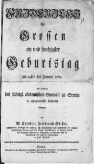 Friderichs des Grossen ein und funfzigster Geburtstag am 24sten des Jenners 1762