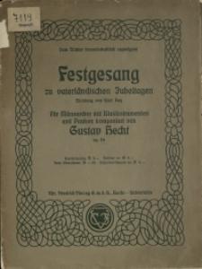 Festgensang : zu vaterländischen Jubeltagen : Dichtung von Karl Hey : für Männerchor mit Blasinstrumenten und Pauken : op. 46