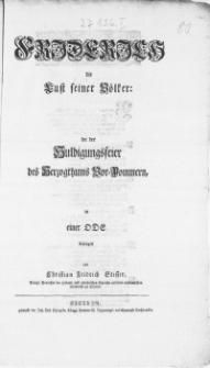Friderich die Lust seiner Völker : bei der Huldigungsfeier des Hertzogthums Vor-Pommern