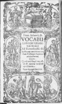 Henr. Schaevii, D. Vocabularium Grammaticale ad AEumethodia[m] didacticam concinnatum, Cum Privilegio Caesareo ad decennium