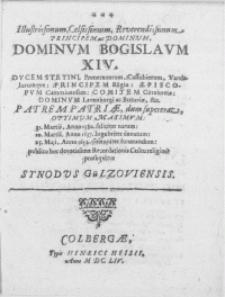 Illustrissimum, Celsissimum, Reverendissimum Principem ac Dominvm [...] Bogislavm XIV. Dvcem Stetini, Pomeranorum [...] 31. Martii, Anno 1580 [...] natum; 10. Martii, Anno 1637 [...] denatum [...] 25. Maji, Anno 1654 [...] funerandum