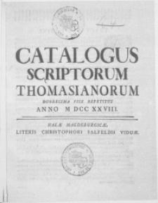 Catalogus scriptorum Thomasianorum duodecima vice repetitus Anno M DCC XX VIII