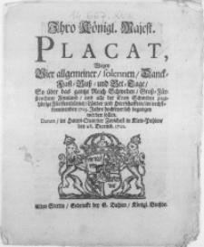 Ihro Königl. Majest. Placat, wegen Vier allgemeiner [...] Danck-Fast-Buss- und Bet-Tage [...] im nechstkommenden 1703. Jahre [...] begangen werden sollen. Datum im Haupt-Quartier Zavichost in Klein-Pohlen, den 26. Decemb. 1702