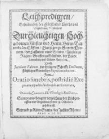 Leichpredigten, Gehalen bey der Fürstlichen Leiche und Begrebnuss, des weiland [...] Herrn Barnimbs des Eilfften, Hertzogen zu Stettin Pommern [...]