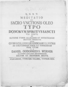 Meditatio de sacro vnctionis oleo typo donorvm Spiritvs Sancti vbi simvl de ratione typos allegandi et investigandi [...] disseritvr