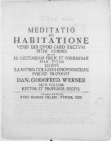 Meditatio de habitatione Verbi Dei qvod caro factum inter homines