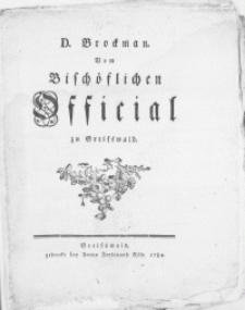 D. Brockman. Vom Bischöflichen Official zu Greifswald