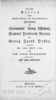 Den frohen Vätern dreyer [...] Jünglinge als Hieronymus Georg Effenbart, Samuel Friederich Nicolai, und Georg Jacob Decker
