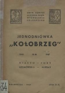 """Jednodniówka """"Kołobrzeg"""" : 1945 - 18.III - 1947 : miasto, port, uzdrowisko, powiat"""