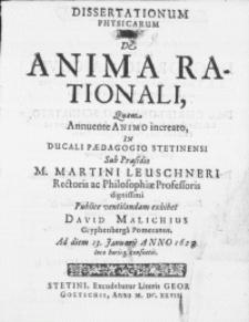 Dissertationum Physicarum XI : De Anima Rationali, Quam Annuente Animo increato, In Ducali Paedagogio Stetinensi