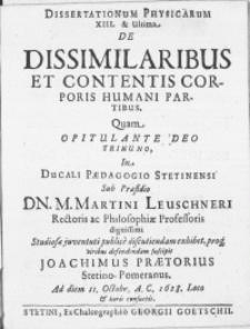 Dissertationum Physicarum XIII. & Ultima : De Dissimilaribus Et Contentis Corporis Humani Partibus [...]