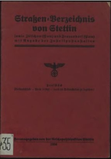 Straßen-Verzeichnis von Stettin : sowie Züllchow (Pom) und Frauendorf (Pom) mit Angabe der Zustellpostanstalten