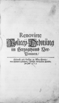 Renovirte Policey-Ordnung im Hertzogthumb Vor-Pommern