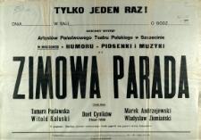 [Afisz. Inc.:] Zimowa Parada