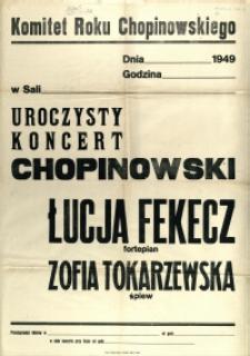 [Afisz. Inc.:] Uroczysty Koncert Chopinowski