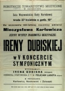 [Afisz. Inc.:] Ku uczczeniu 40-letniej rocznicy śmierci Mieczysława Karłowicza