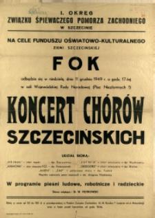 [Afisz. Inc.:] Koncert Chórów Szczecińskich