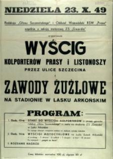 [Afisz. Inc.:] Wyścig kolporterów prasy i listonoszy przez ulice Szczecina i zawody żużlowe na stadionie w Lasku Arkońskim