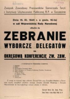 [Afisz. Inc.:] Zebranie Wyborcze Delegatów na Okręgową Konferencję Związków Zawodowych